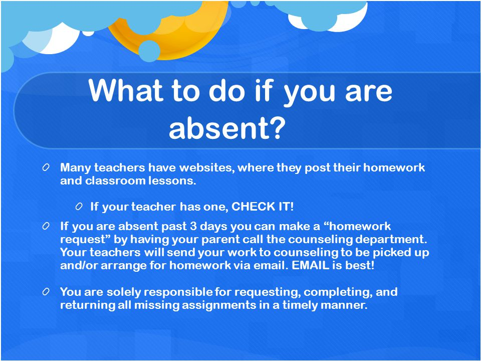 What to do if you are absent