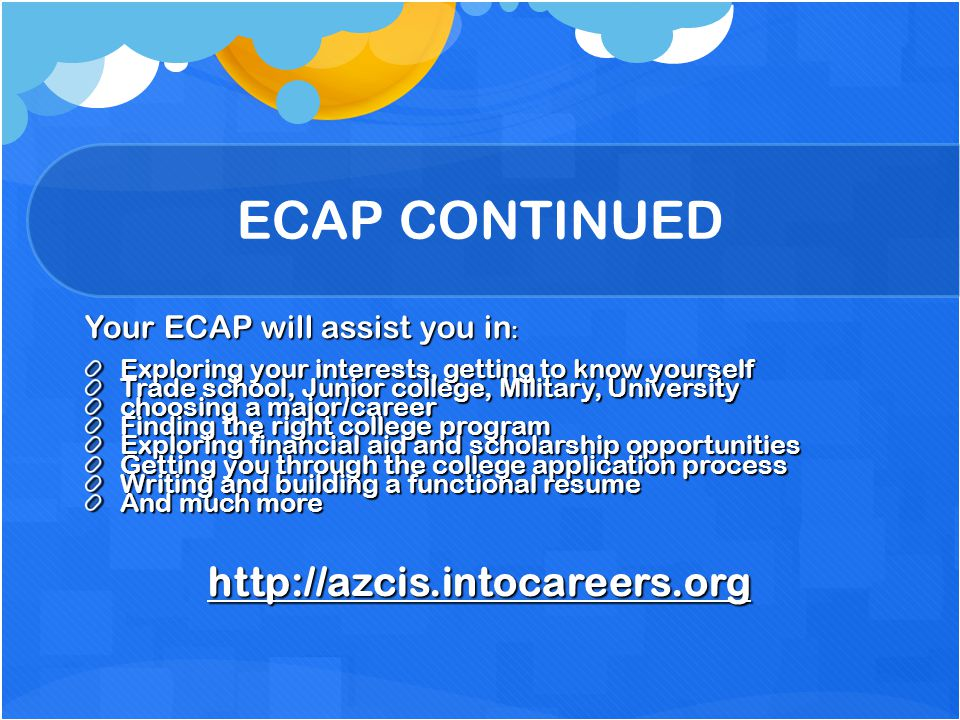 ECAP CONTINUED http://azcis.intocareers.org