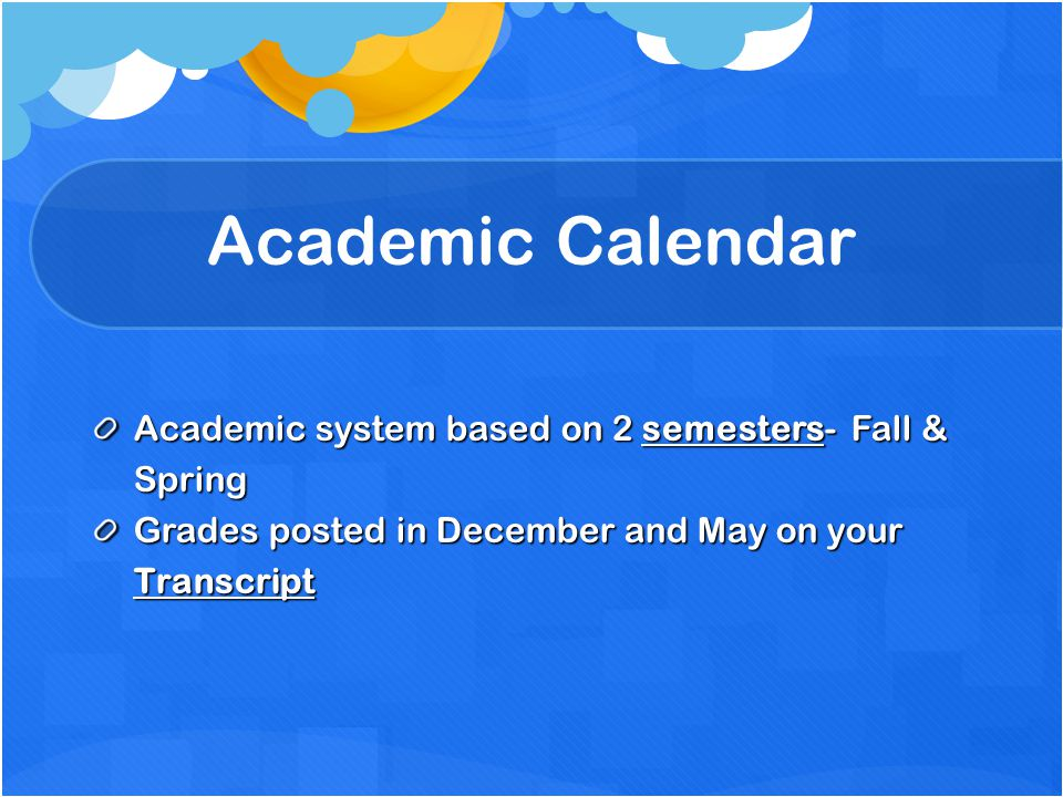 Academic Calendar Academic system based on 2 semesters- Fall & Spring
