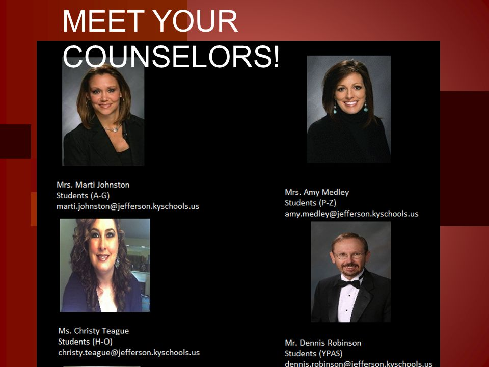 MEET YOUR COUNSELORS!