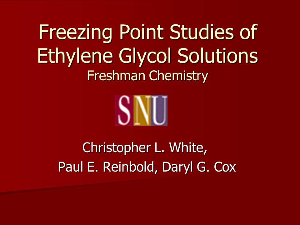 Freezing Point Studies of Ethylene Glycol Solutions Freshman Chemistry