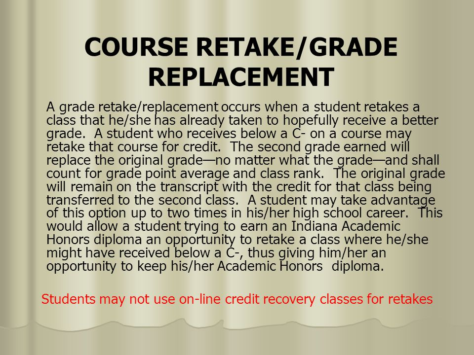 COURSE RETAKE/GRADE REPLACEMENT