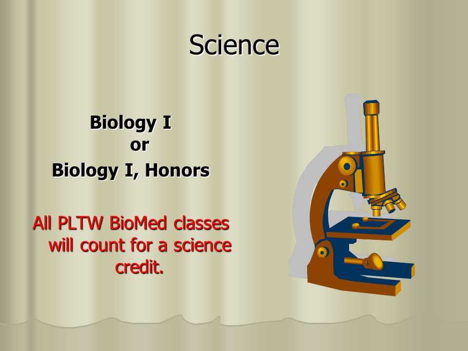 All PLTW BioMed classes will count for a science credit.