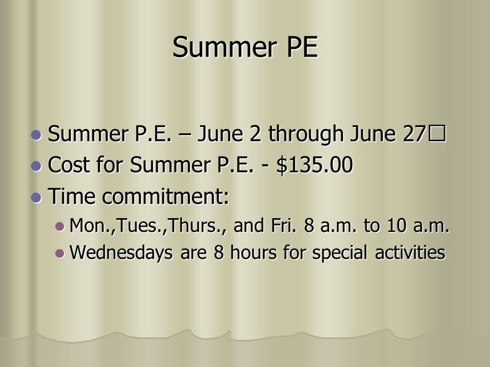 Summer PE Summer P.E. – June 2 through June 27