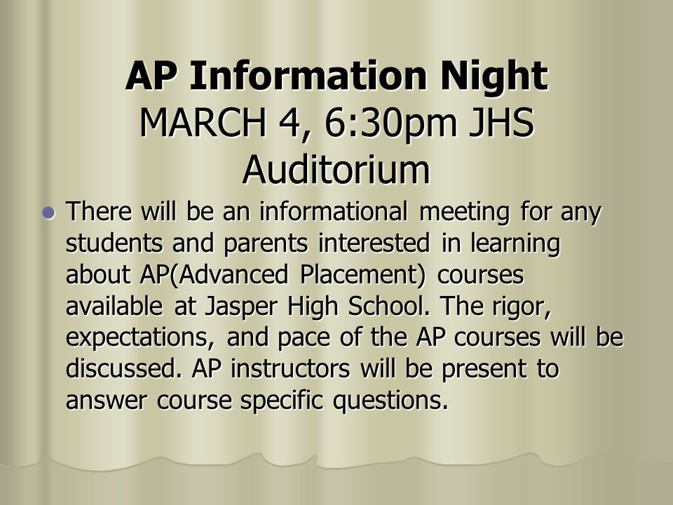 AP Information Night MARCH 4, 6:30pm JHS Auditorium