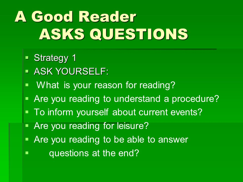 A Good Reader ASKS QUESTIONS