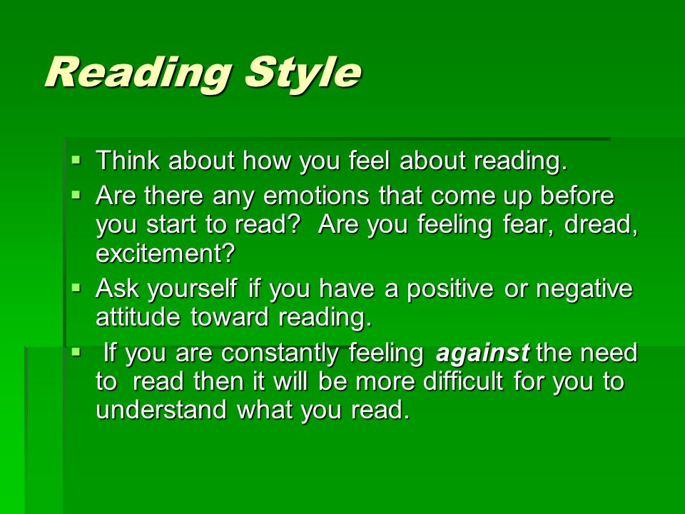 Reading Style Think about how you feel about reading.