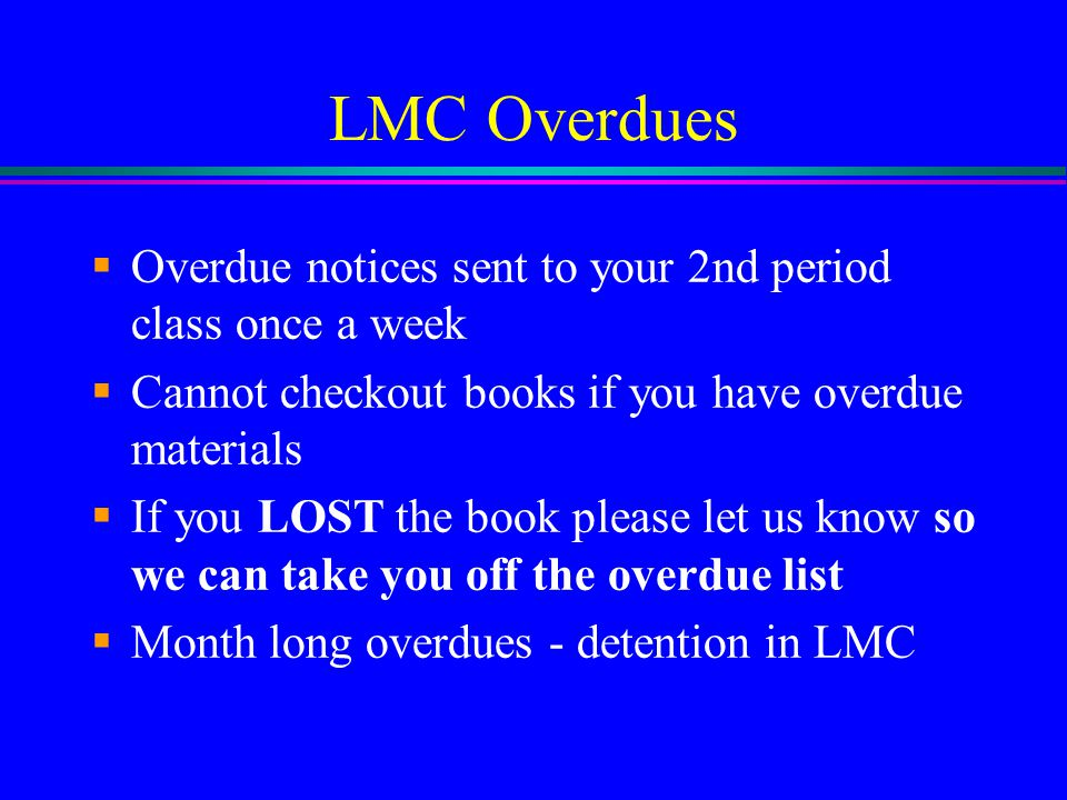 LMC Overdues Overdue notices sent to your 2nd period class once a week