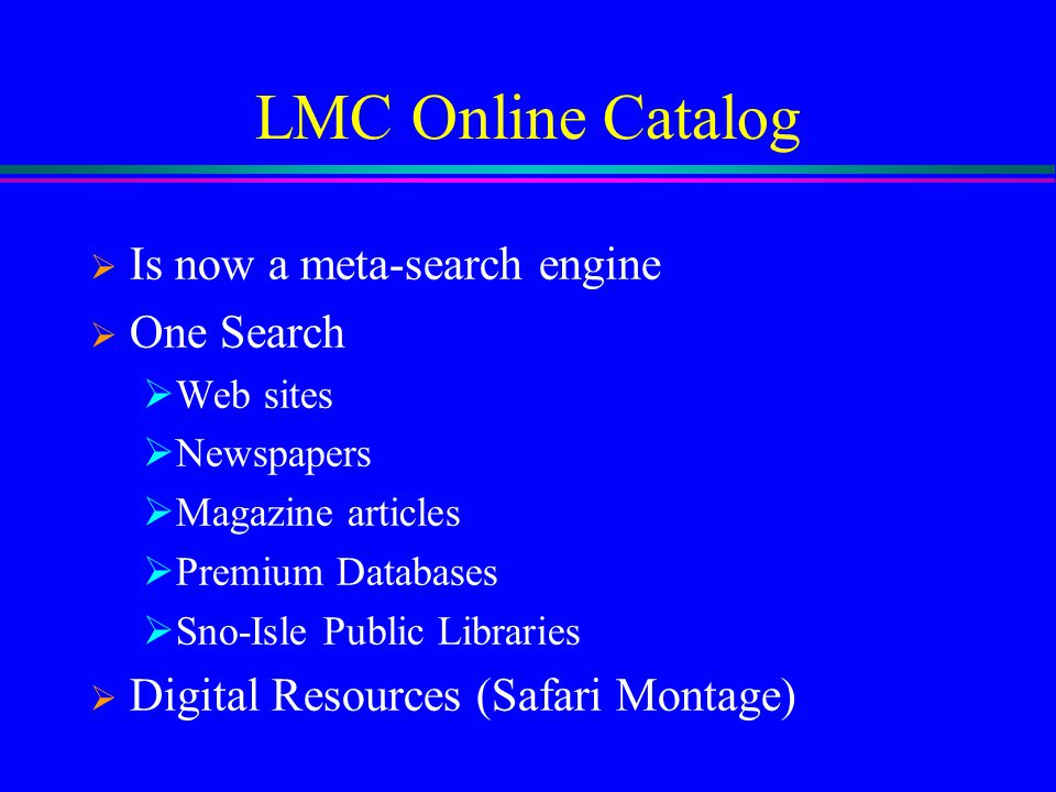LMC Online Catalog Is now a meta-search engine One Search