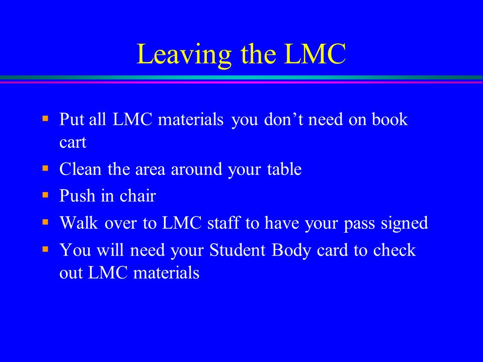 Leaving the LMC Put all LMC materials you don't need on book cart