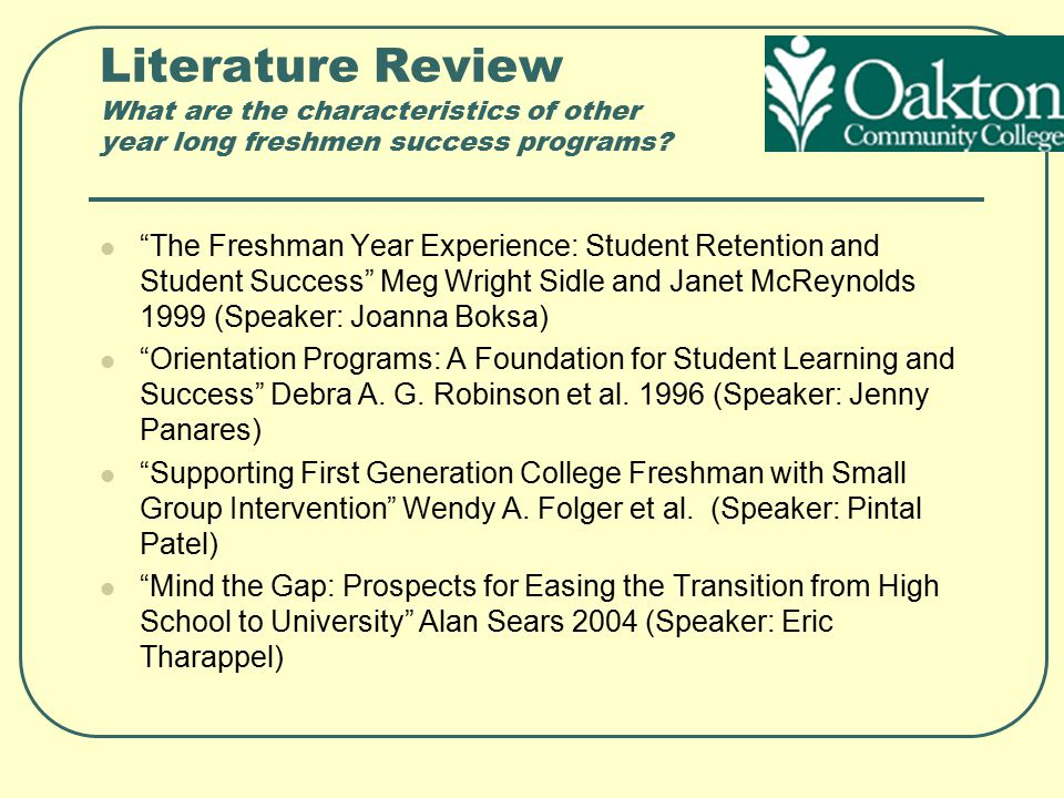 Literature Review What are the characteristics of other year long freshmen success programs