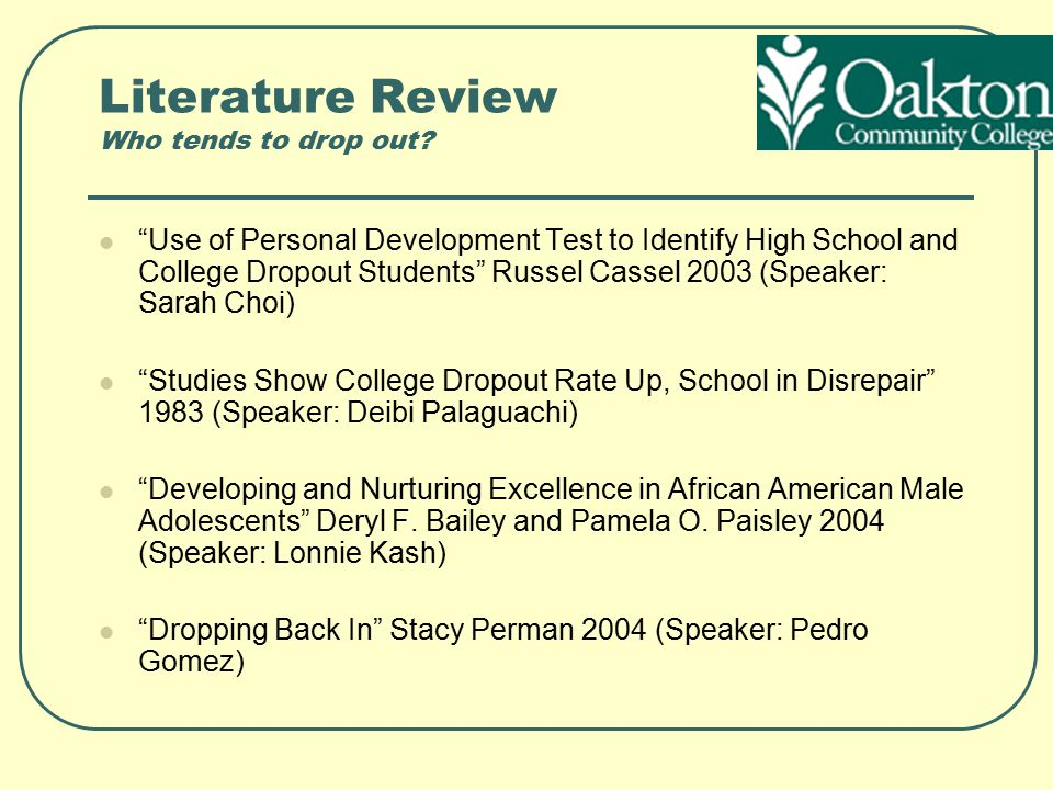 Literature Review Who tends to drop out