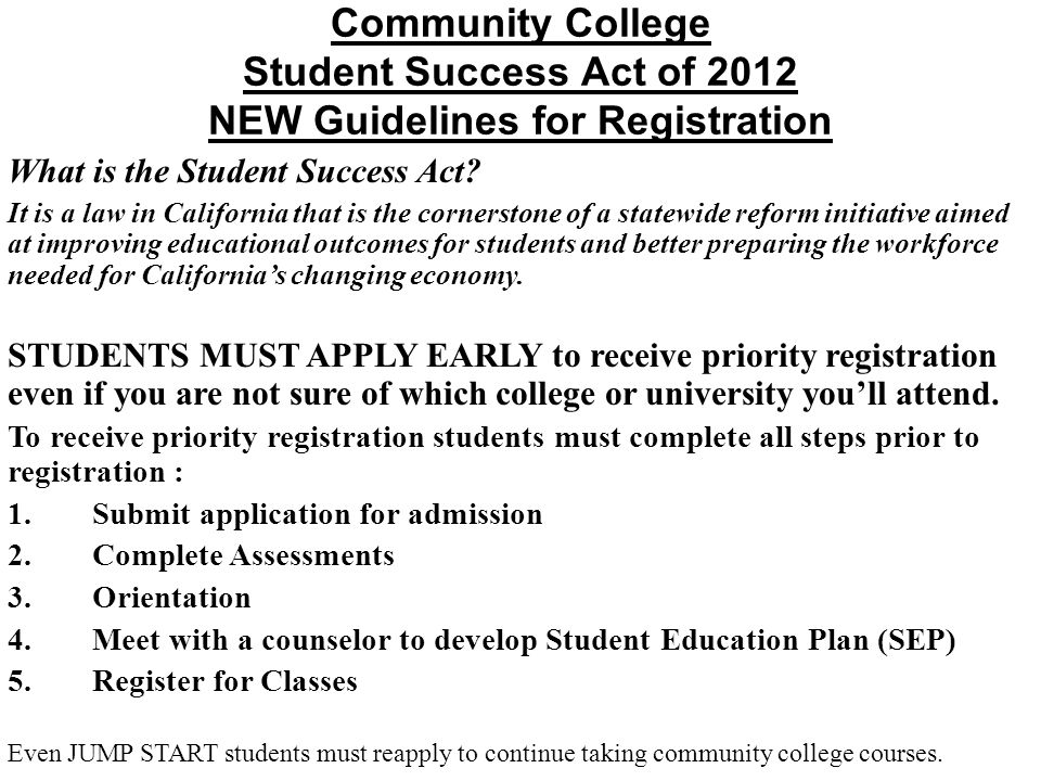 Community College Student Success Act of 2012 NEW Guidelines for Registration