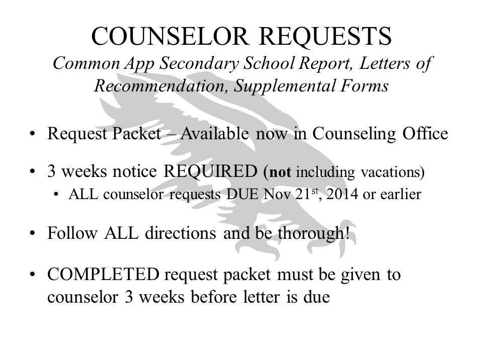 COUNSELOR REQUESTS Common App Secondary School Report, Letters of Recommendation, Supplemental Forms.