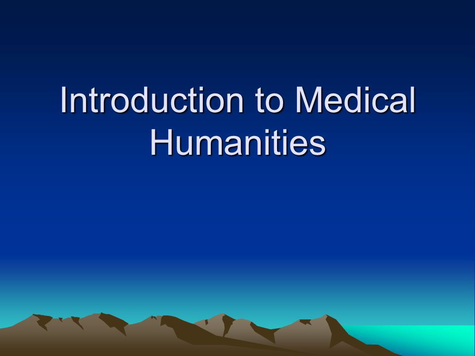 Introduction to Medical Humanities