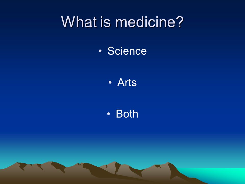 What is medicine Science Arts Both