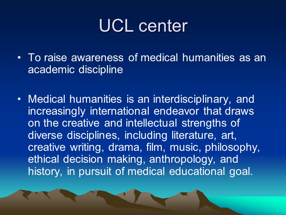 UCL center To raise awareness of medical humanities as an academic discipline.