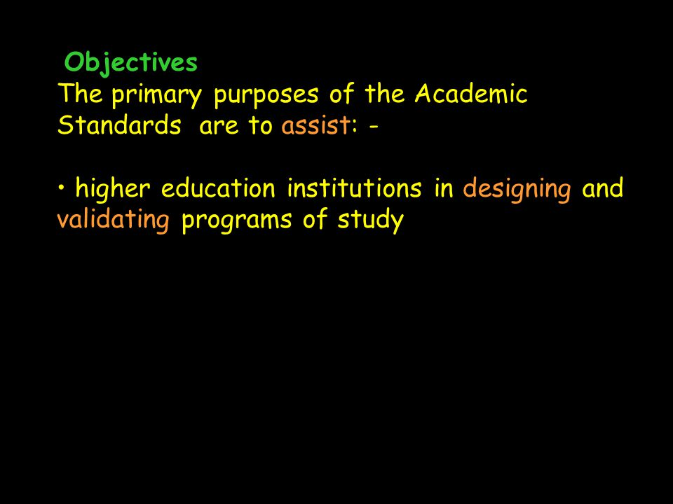 Objectives The primary purposes of the Academic Standards are to assist: -