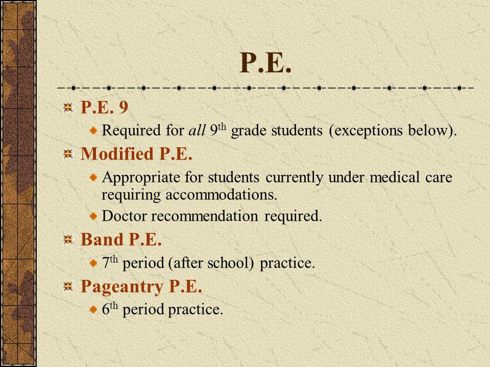 P.E. P.E. 9 Modified P.E. Band P.E. Pageantry P.E.