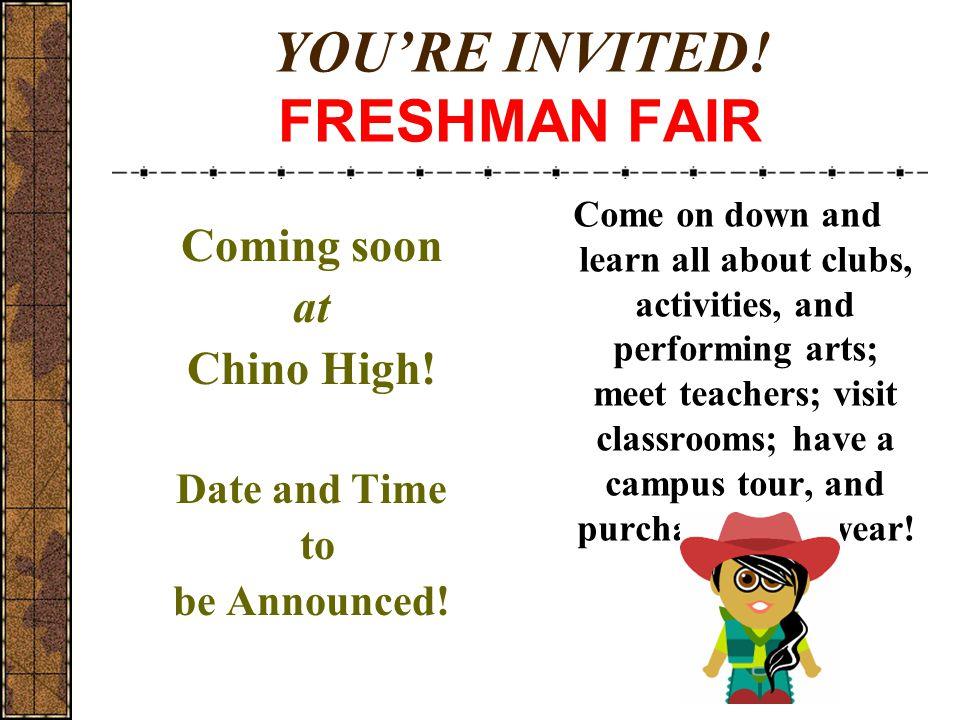 YOU'RE INVITED! FRESHMAN FAIR