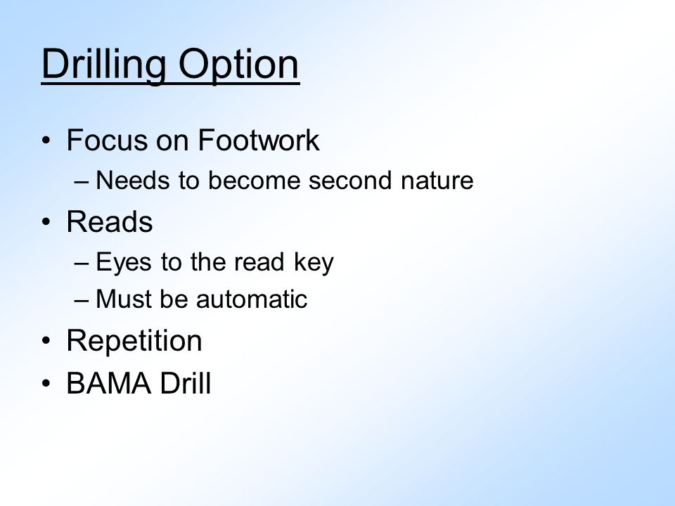 Drilling Option Focus on Footwork Reads Repetition BAMA Drill