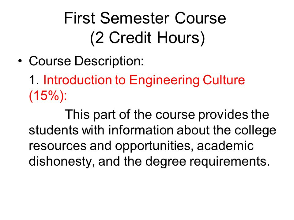 First Semester Course (2 Credit Hours)