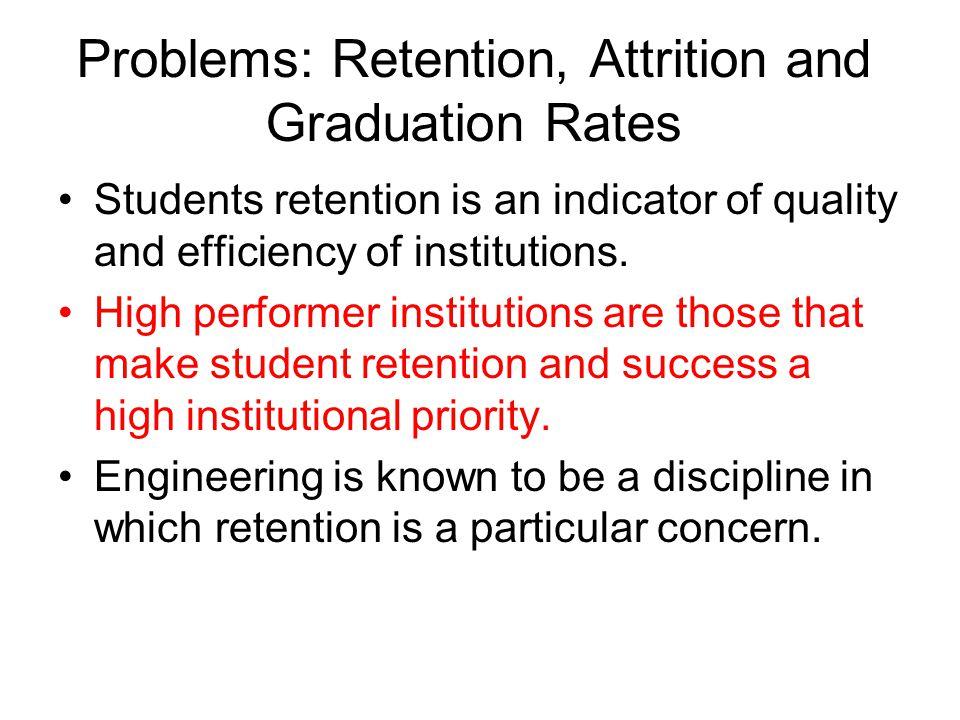 Problems: Retention, Attrition and Graduation Rates