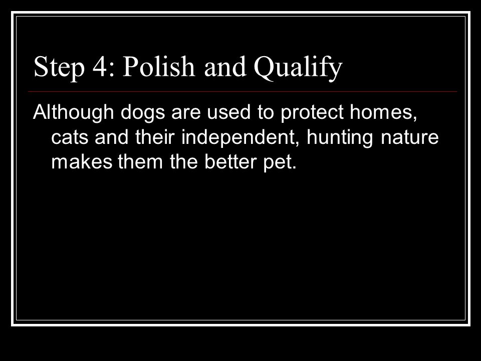 Step 4: Polish and Qualify