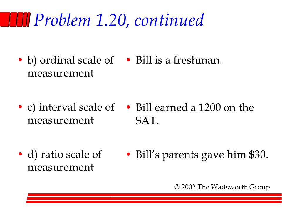 Problem 1.20, continued b) ordinal scale of measurement