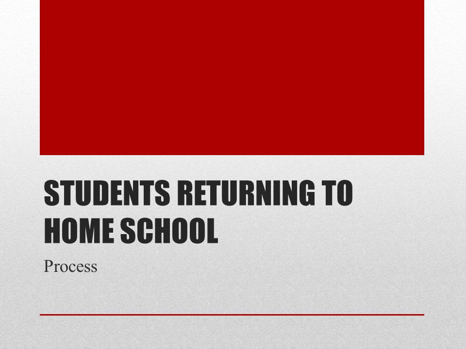 Students returning to home school