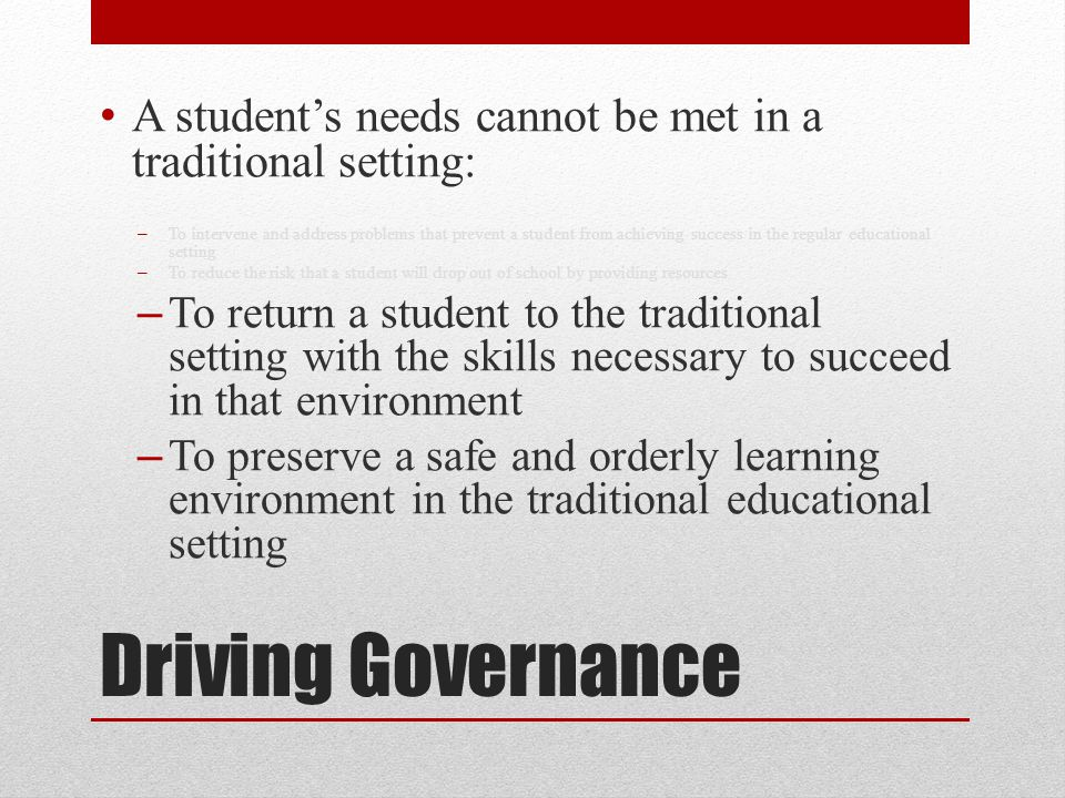 A student's needs cannot be met in a traditional setting: