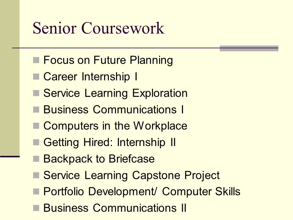 Senior Coursework Focus on Future Planning Career Internship I