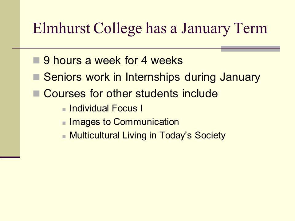 Elmhurst College has a January Term