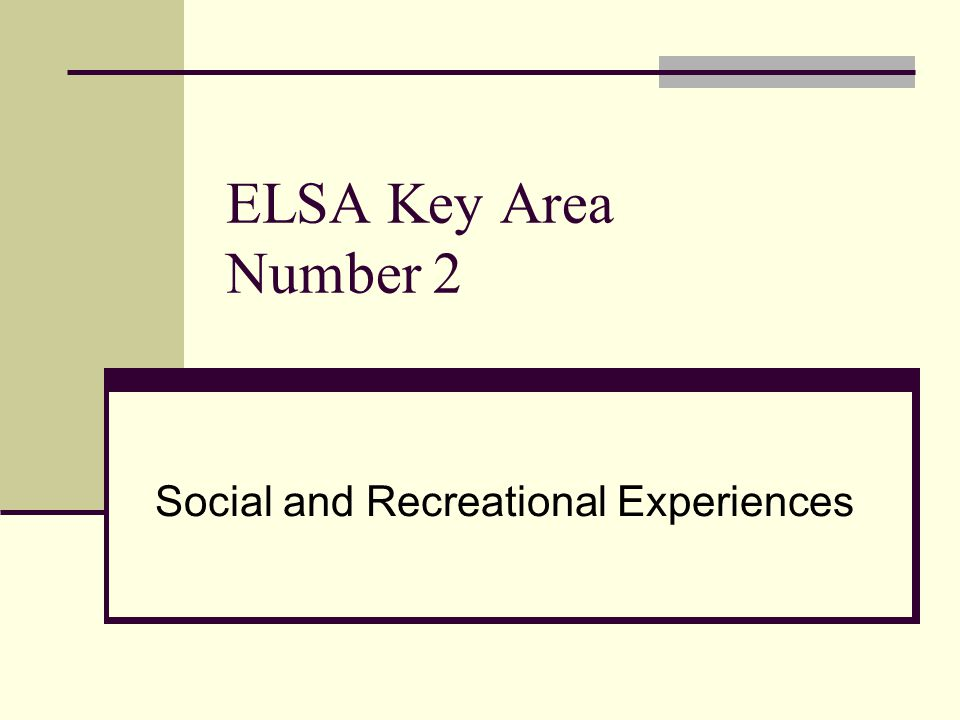 Social and Recreational Experiences