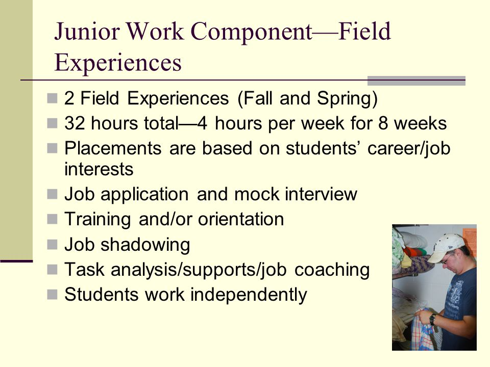 Junior Work Component—Field Experiences