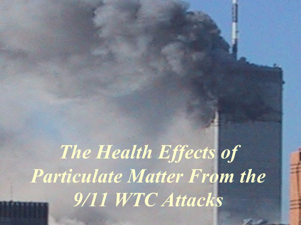 The Health Effects of Particulate Matter From the 9/11 WTC Attacks