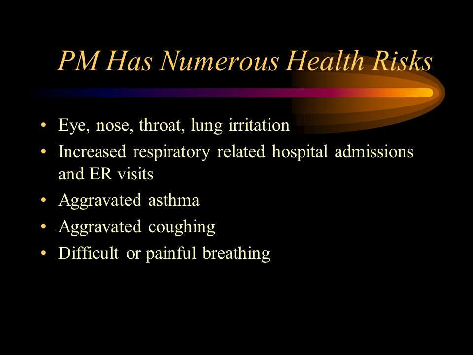PM Has Numerous Health Risks