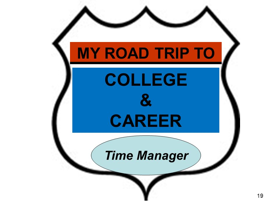 MY ROAD TRIP TO COLLEGE & CAREER Time Manager