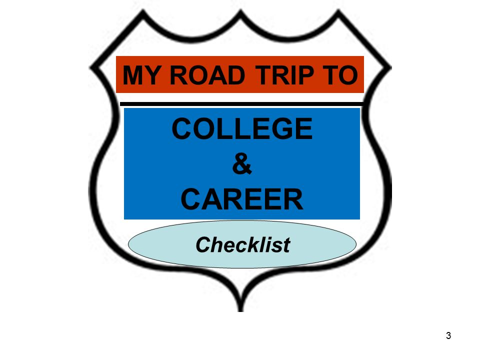 MY ROAD TRIP TO COLLEGE & CAREER Checklist