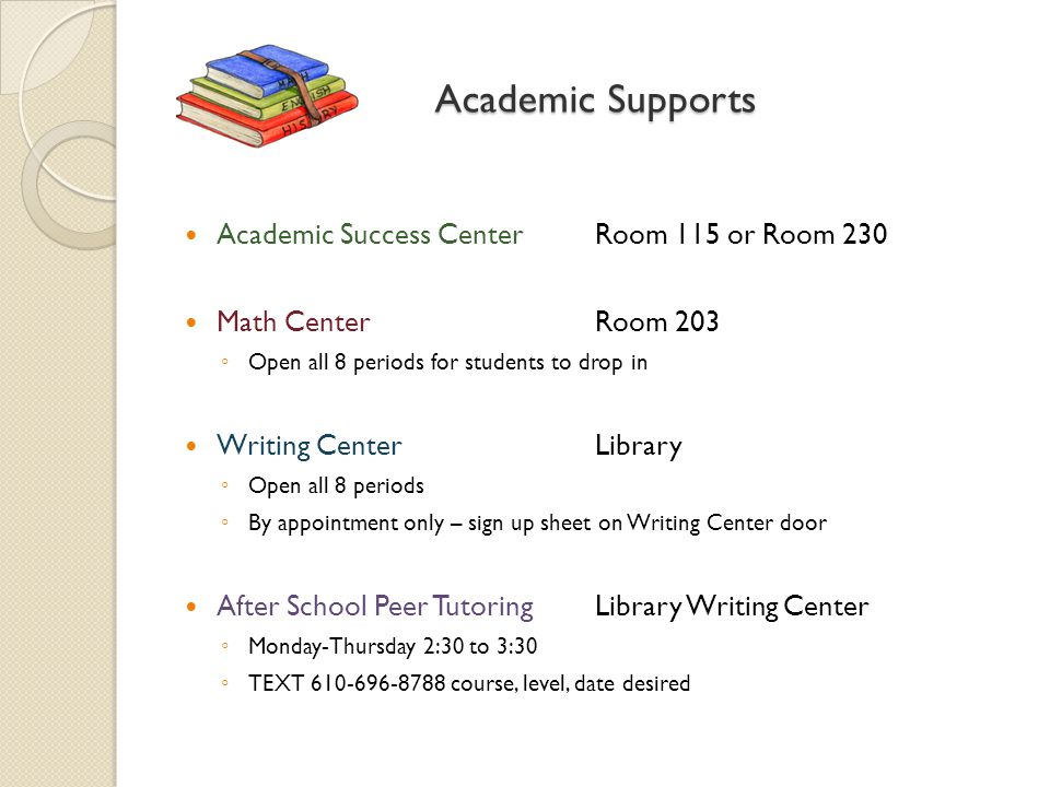 Academic Supports Academic Success Center Room 115 or Room 230