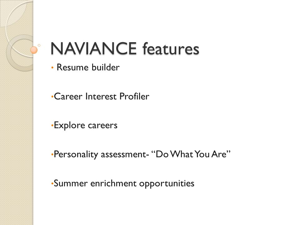 NAVIANCE features Resume builder Career Interest Profiler