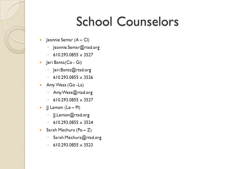 School Counselors Jeannie Semar (A – Cl) Jeannie.Semar@rtsd.org