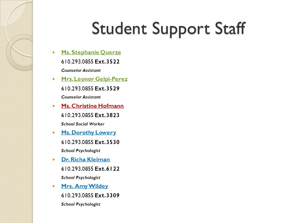 Student Support Staff Ms. Stephanie Querze 610.293.0855 Ext. 3522