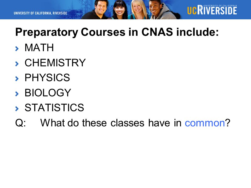 Preparatory Courses in CNAS include: