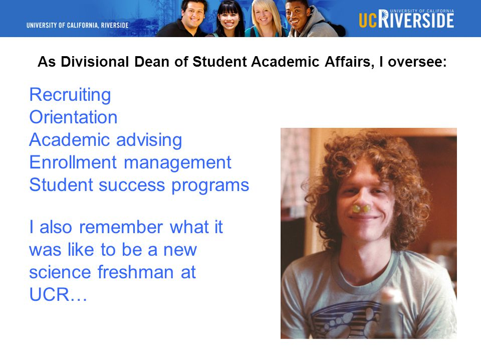 As Divisional Dean of Student Academic Affairs, I oversee: