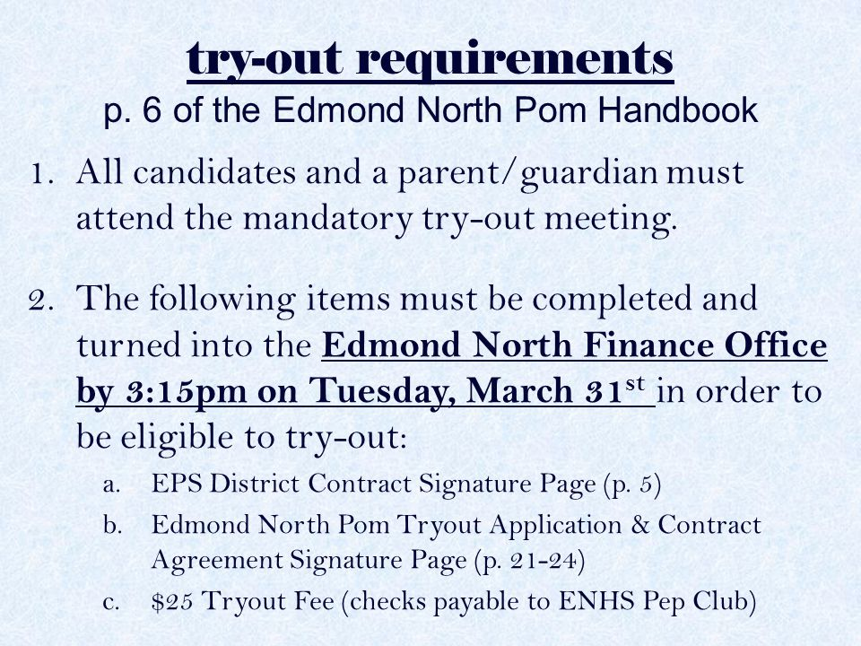 try-out requirements p. 6 of the Edmond North Pom Handbook