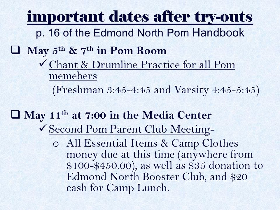 important dates after try-outs p. 16 of the Edmond North Pom Handbook