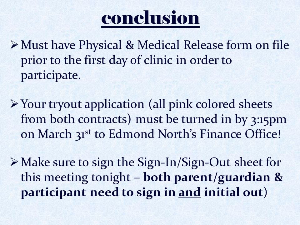 conclusion Must have Physical & Medical Release form on file prior to the first day of clinic in order to participate.