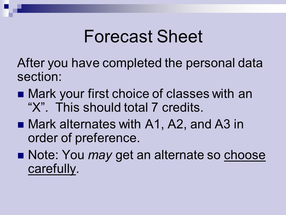 Forecast Sheet After you have completed the personal data section: