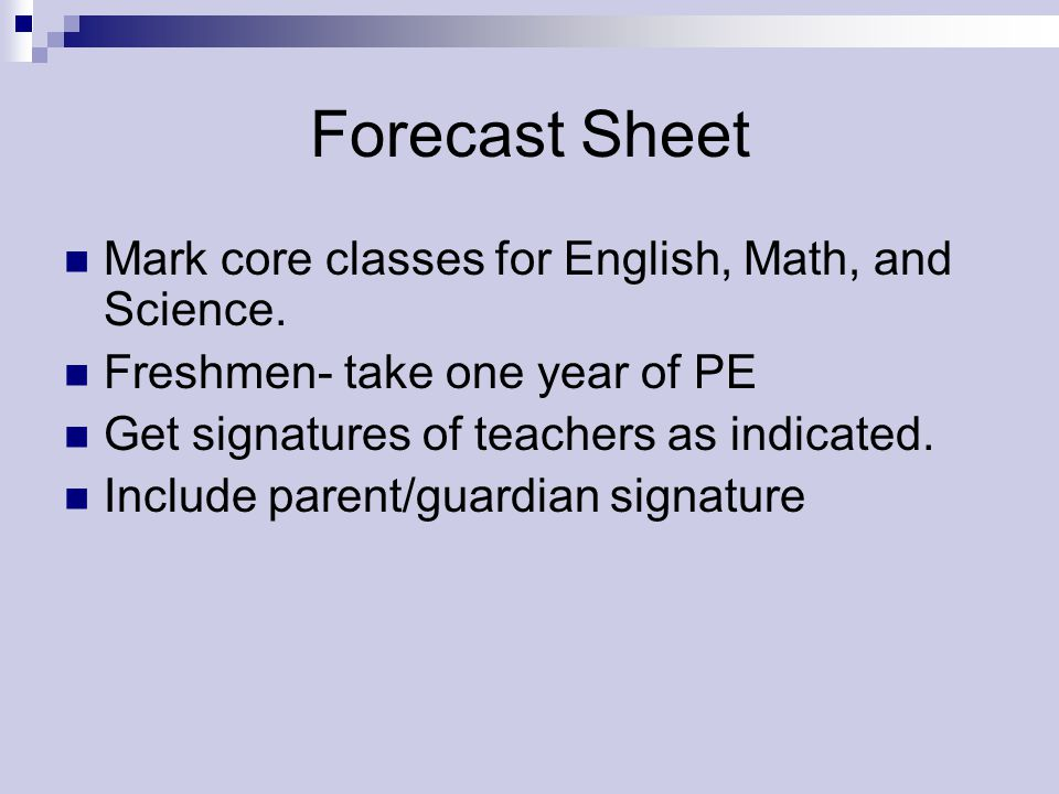Forecast Sheet Mark core classes for English, Math, and Science.